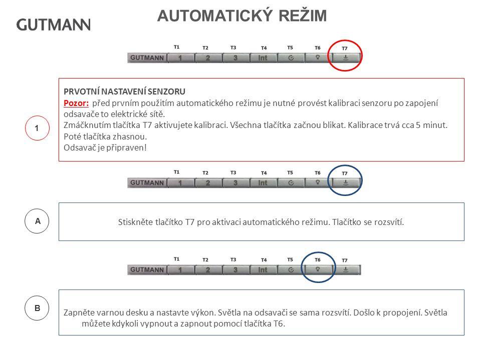 6 AUTOMATICKÝ REŽIM 1 PRVOTNÍ NASTAVENÍ SENZORU Pozor: před prvním použitím automatického režimu je nutné provést kalibraci senzoru po zapojení odsavače to elektrické sítě.