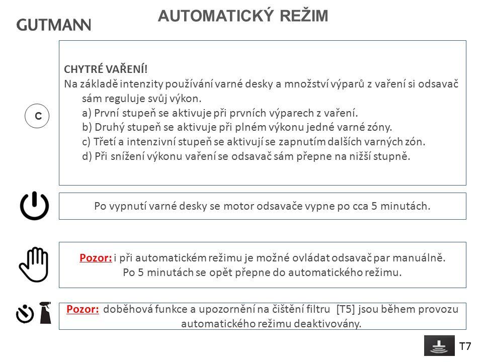 7 AUTOMATICKÝ REŽIM T7 C CHYTRÉ VAŘENÍ.