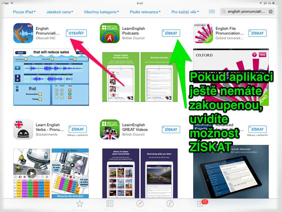 Vyhledání aplikace Aplikace je zdarma, klepněte na ZÍSKAT Co znamená možnost OTEVŘÍT.