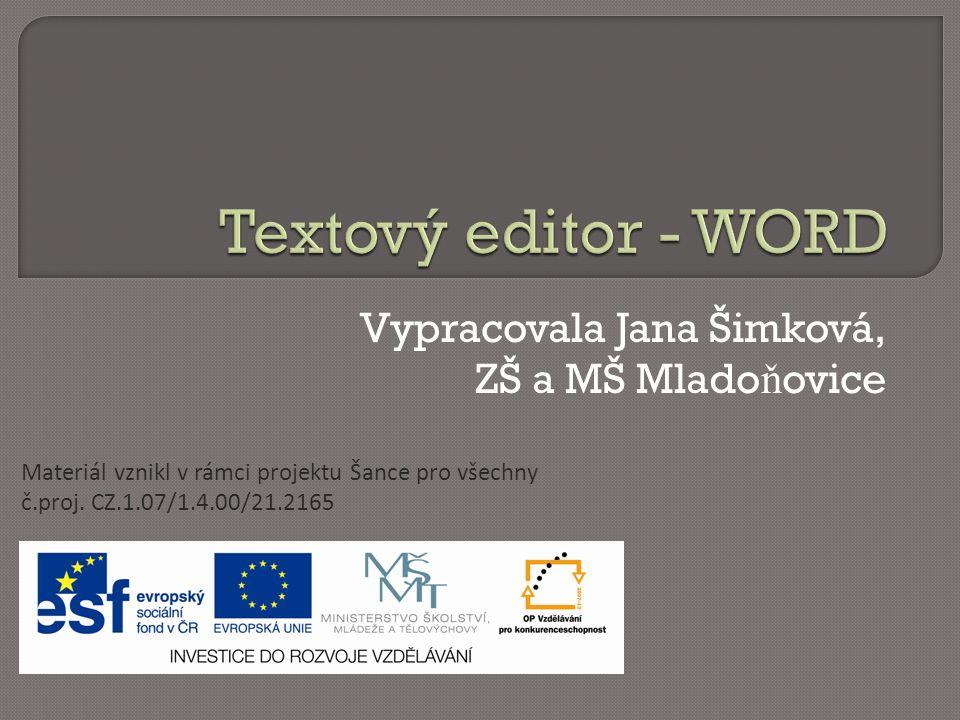 Vypracovala Jana Šimková, ZŠ a MŠ Mlado ň ovice Materiál vznikl v rámci projektu Šance pro všechny č.proj.
