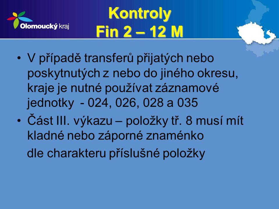 Kontroly Fin 2 – 12 M V případě transferů přijatých nebo poskytnutých z nebo do jiného okresu, kraje je nutné používat záznamové jednotky - 024, 026, 028 a 035 Část III.