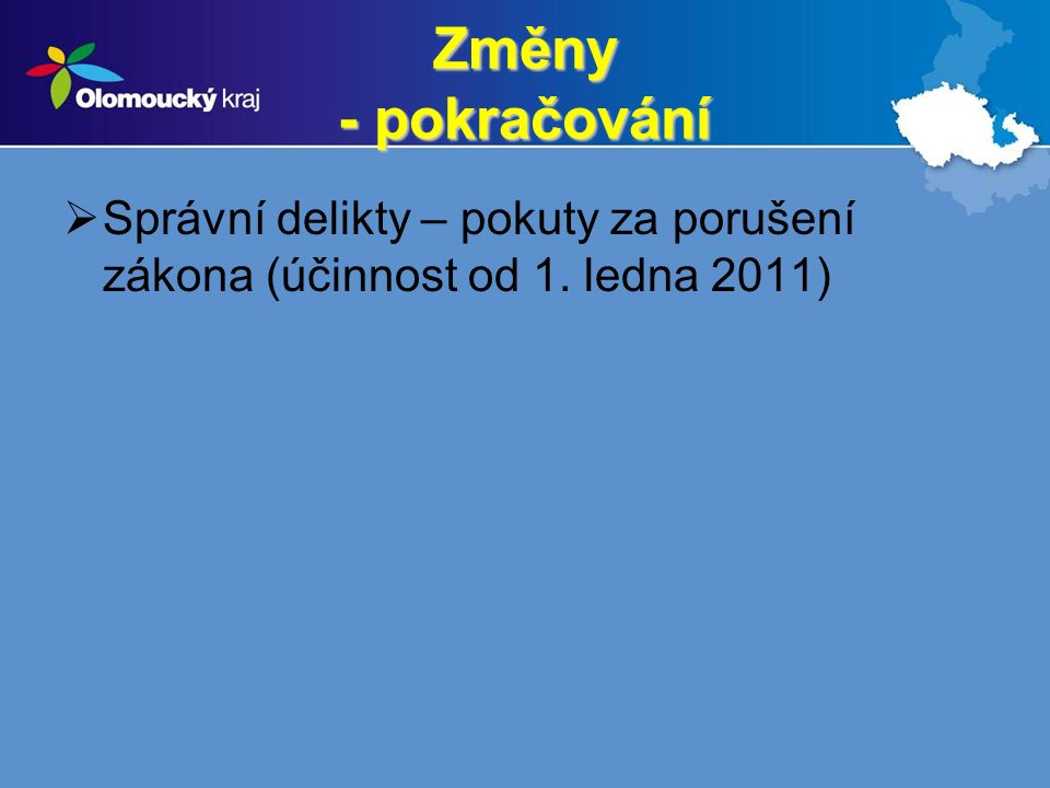 Změny - pokračování  Správní delikty – pokuty za porušení zákona (účinnost od 1. ledna 2011)