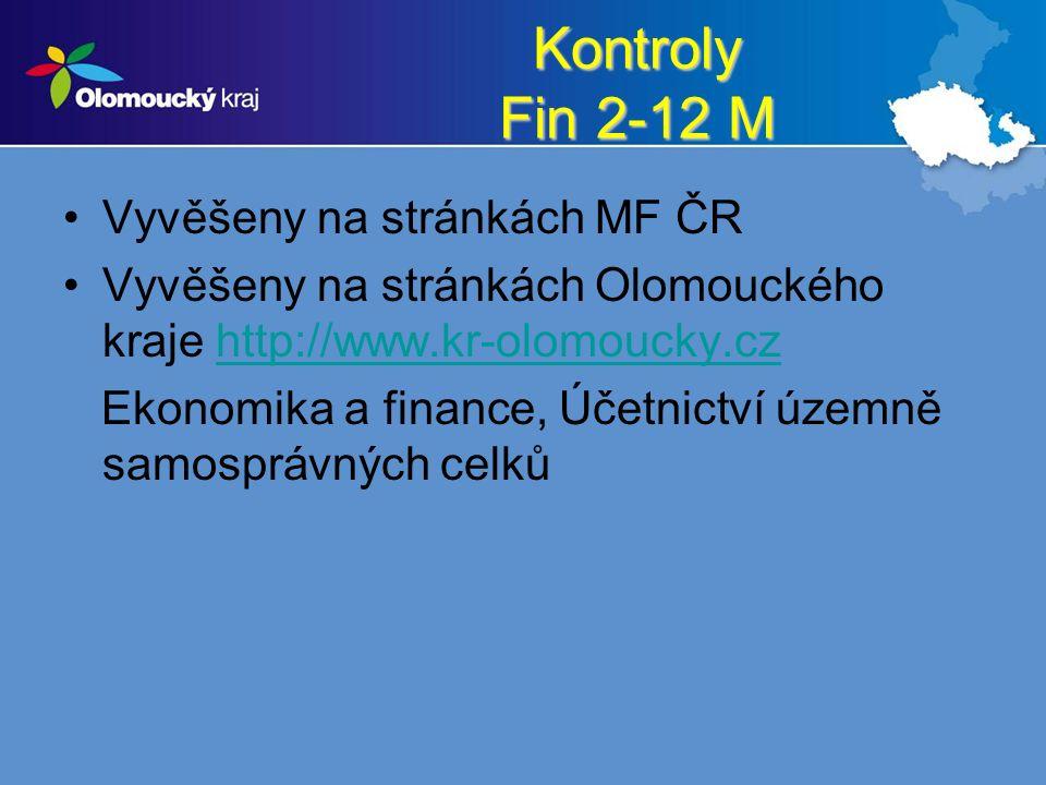 Kontroly Fin 2-12 M Vyvěšeny na stránkách MF ČR Vyvěšeny na stránkách Olomouckého kraje http://www.kr-olomoucky.czhttp://www.kr-olomoucky.cz Ekonomika a finance, Účetnictví územně samosprávných celků