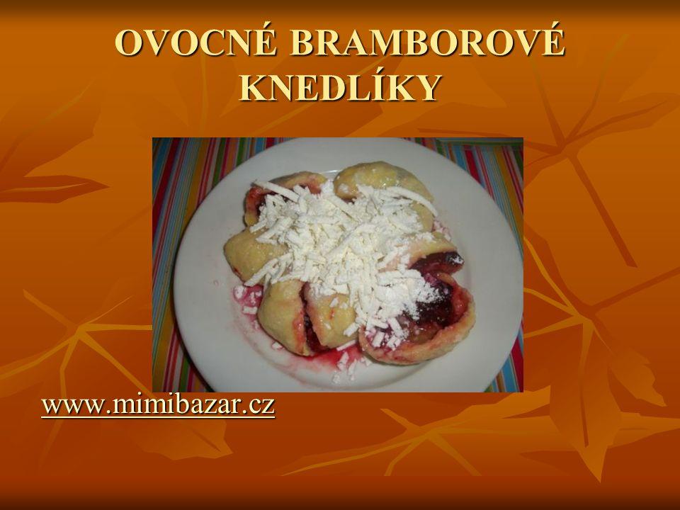 OVOCNÉ BRAMBOROVÉ KNEDLÍKY www.mimibazar.czwww.mimibazar.cz www.mimibazar.cz www.mimibazar.cz