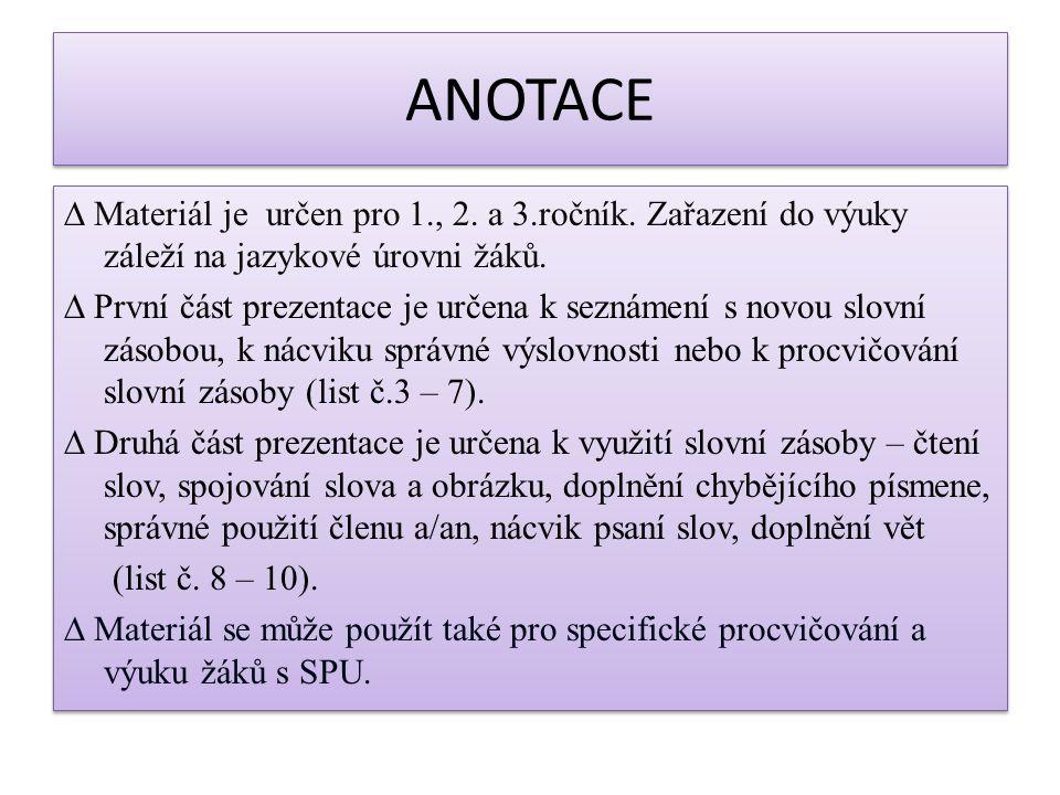 ANOTACE ∆ Materiál je určen pro 1., 2. a 3.ročník.