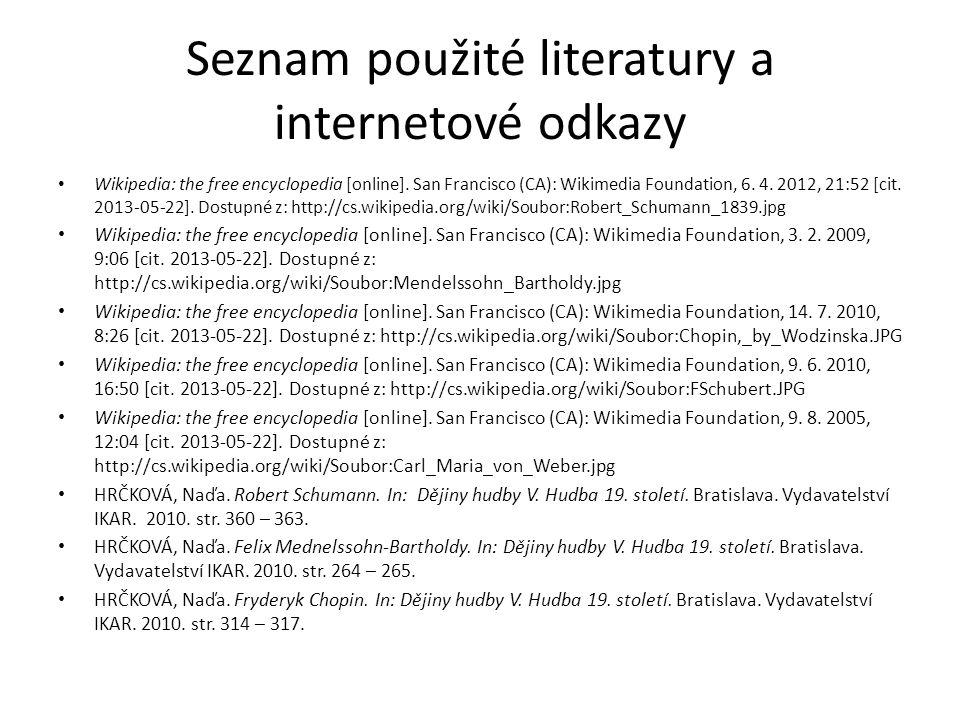 Seznam použité literatury a internetové odkazy Wikipedia: the free encyclopedia [online].