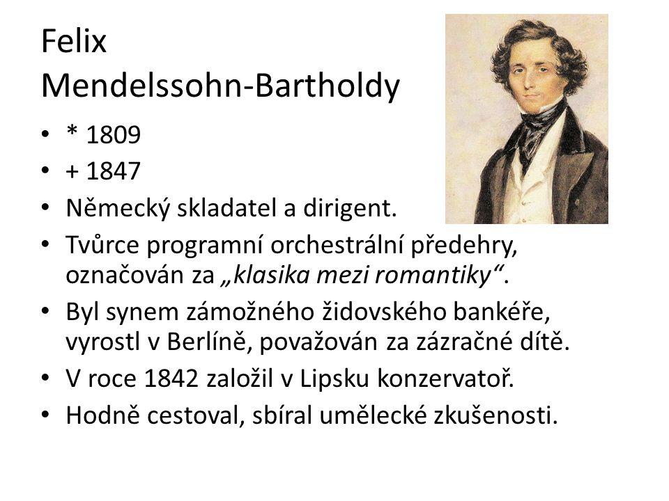 """Felix Mendelssohn-Bartholdy * 1809 + 1847 Německý skladatel a dirigent. Tvůrce programní orchestrální předehry, označován za """"klasika mezi romantiky""""."""