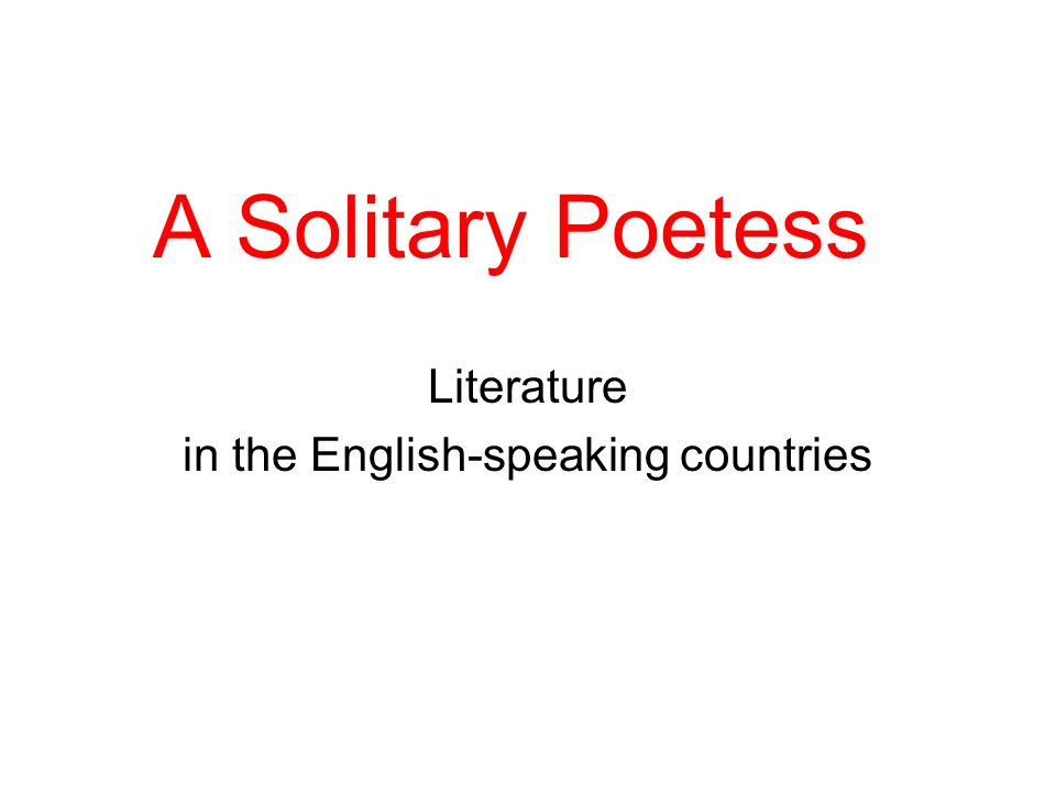 A Solitary Poetess Literature in the English-speaking countries