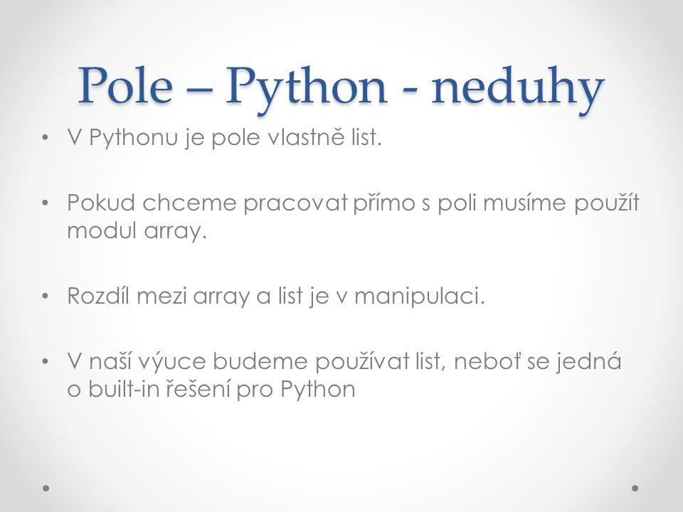 Pole – Python - neduhy V Pythonu je pole vlastně list.