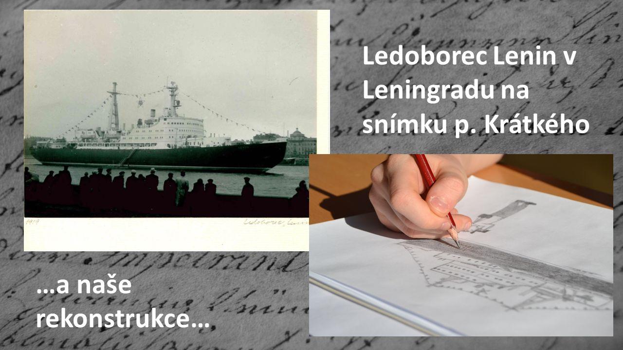 Ledoborec Lenin v Leningradu na snímku p. Krátkého …a naše rekonstrukce…