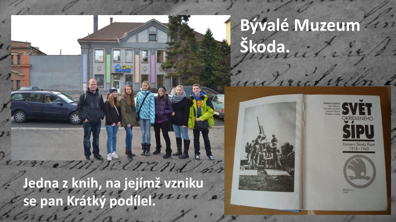 Bývalé Muzeum Škoda. Jedna z knih, na jejímž vzniku se pan Krátký podílel.