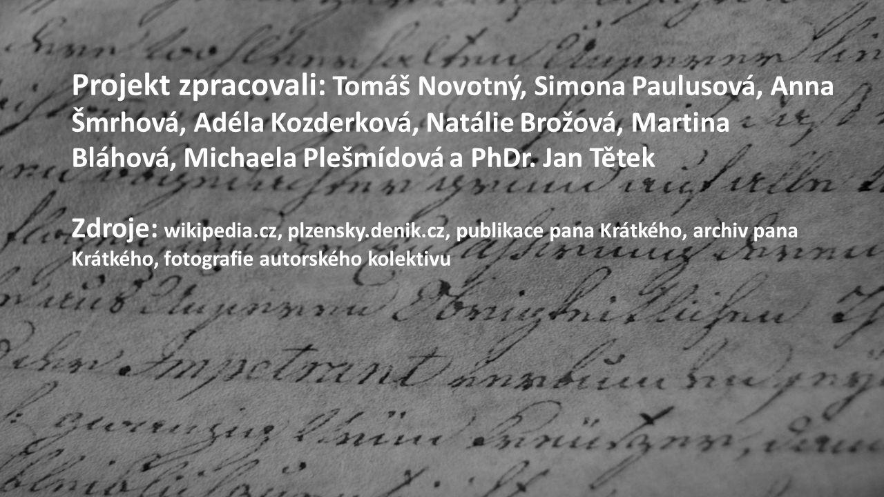 Projekt zpracovali: Tomáš Novotný, Simona Paulusová, Anna Šmrhová, Adéla Kozderková, Natálie Brožová, Martina Bláhová, Michaela Plešmídová a PhDr.