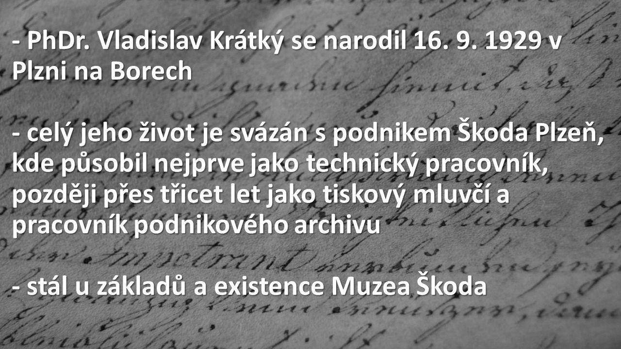 - PhDr. Vladislav Krátký se narodil 16. 9.