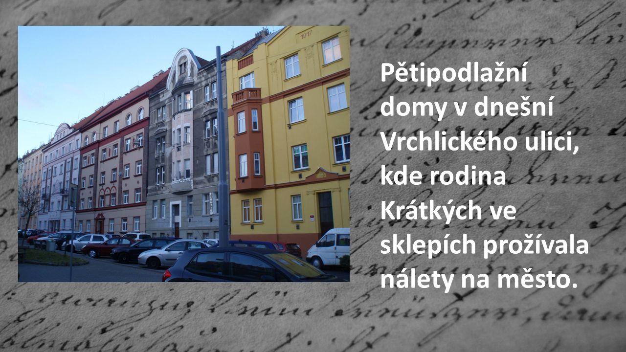 Pětipodlažní domy v dnešní Vrchlického ulici, kde rodina Krátkých ve sklepích prožívala nálety na město.