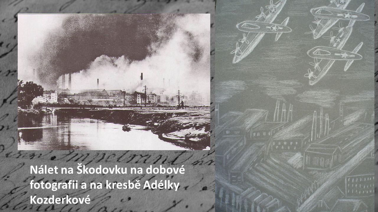 Nálet na Škodovku na dobové fotografii a na kresbě Adélky Kozderkové
