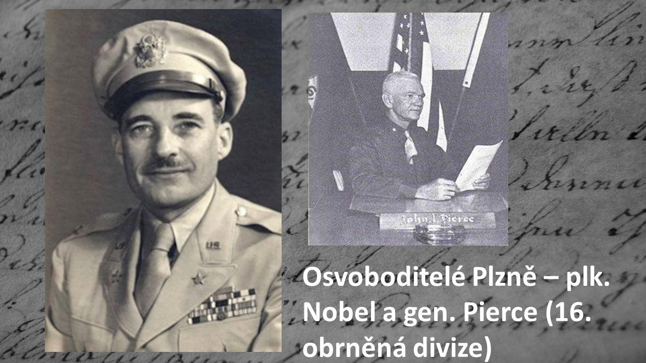 Osvoboditelé Plzně – plk. Nobel a gen. Pierce (16. obrněná divize)