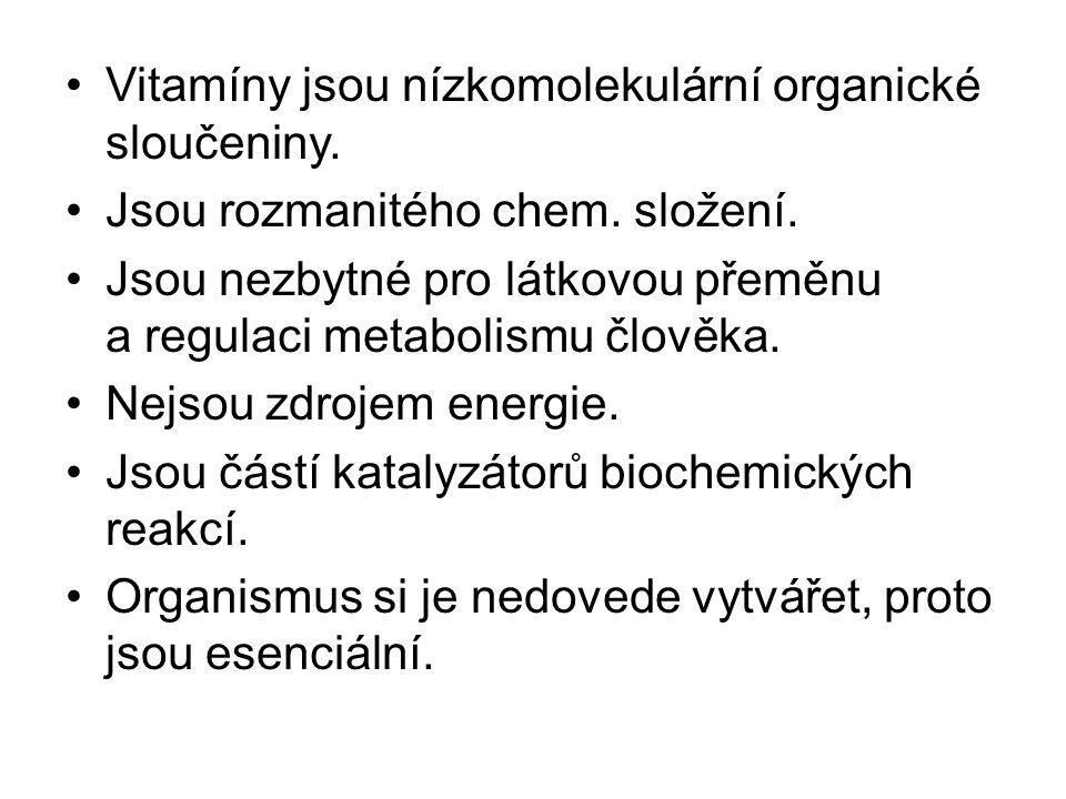Vitamíny jsou nízkomolekulární organické sloučeniny.
