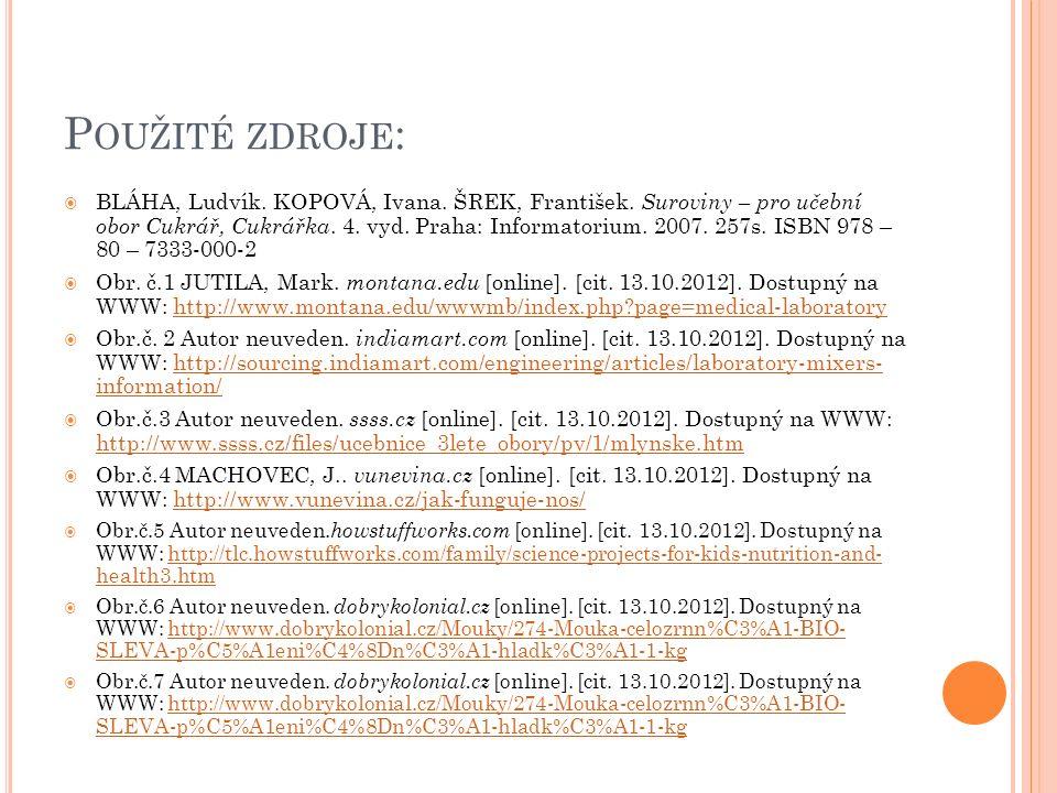 P OUŽITÉ ZDROJE :  BLÁHA, Ludvík.KOPOVÁ, Ivana. ŠREK, František.
