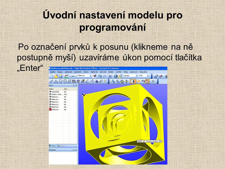 """Úvodní nastavení modelu pro programování Po označení prvků k posunu (klikneme na ně postupně myší) uzavíráme úkon pomocí tlačítka """"Enter"""
