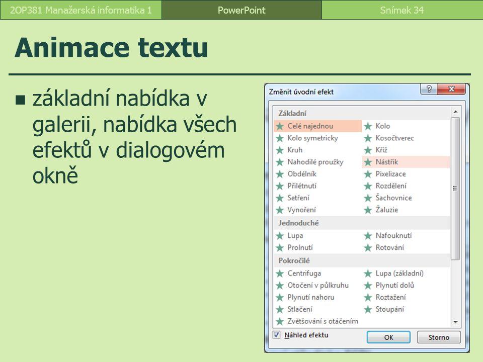 Animace textu základní nabídka v galerii, nabídka všech efektů v dialogovém okně PowerPointSnímek 342OP381 Manažerská informatika 1