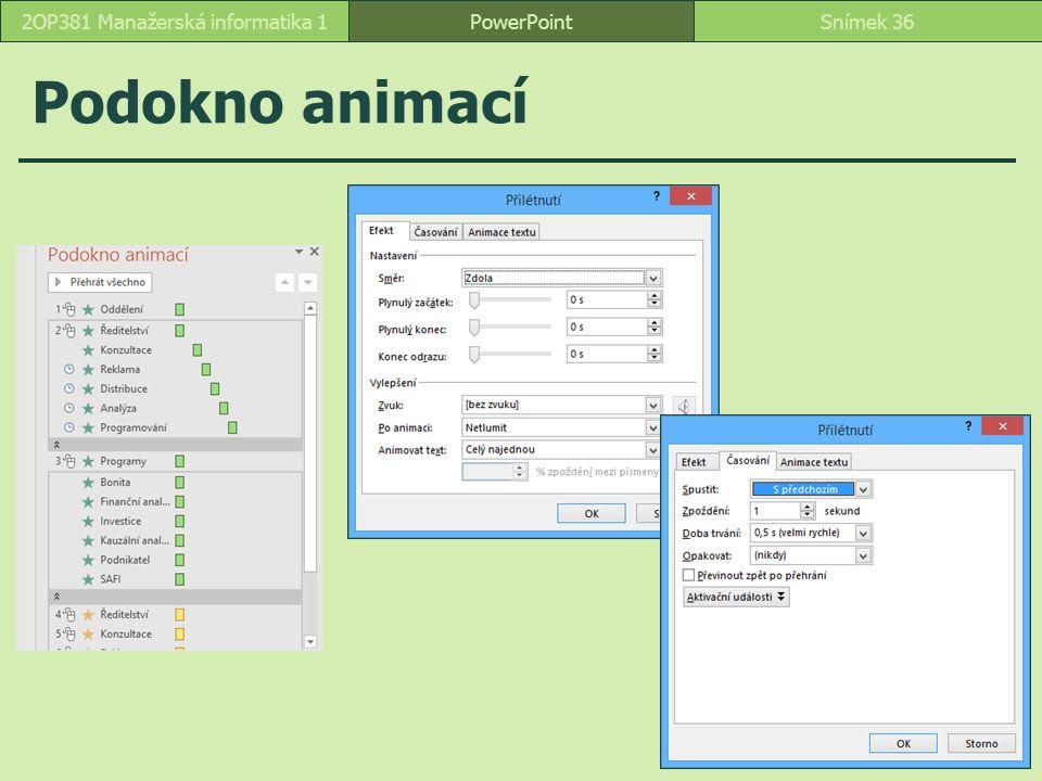 Podokno animací PowerPointSnímek 362OP381 Manažerská informatika 1