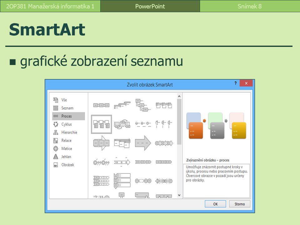 SmartArt grafické zobrazení seznamu PowerPointSnímek 82OP381 Manažerská informatika 1