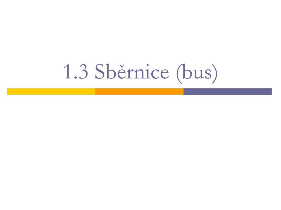 1.3 Sběrnice (bus)
