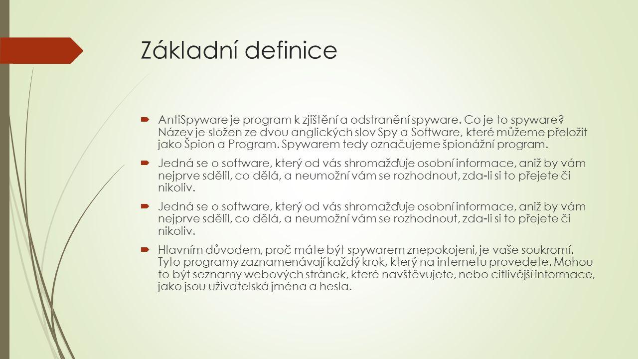 Základní definice  AntiSpyware je program k zjištění a odstranění spyware.