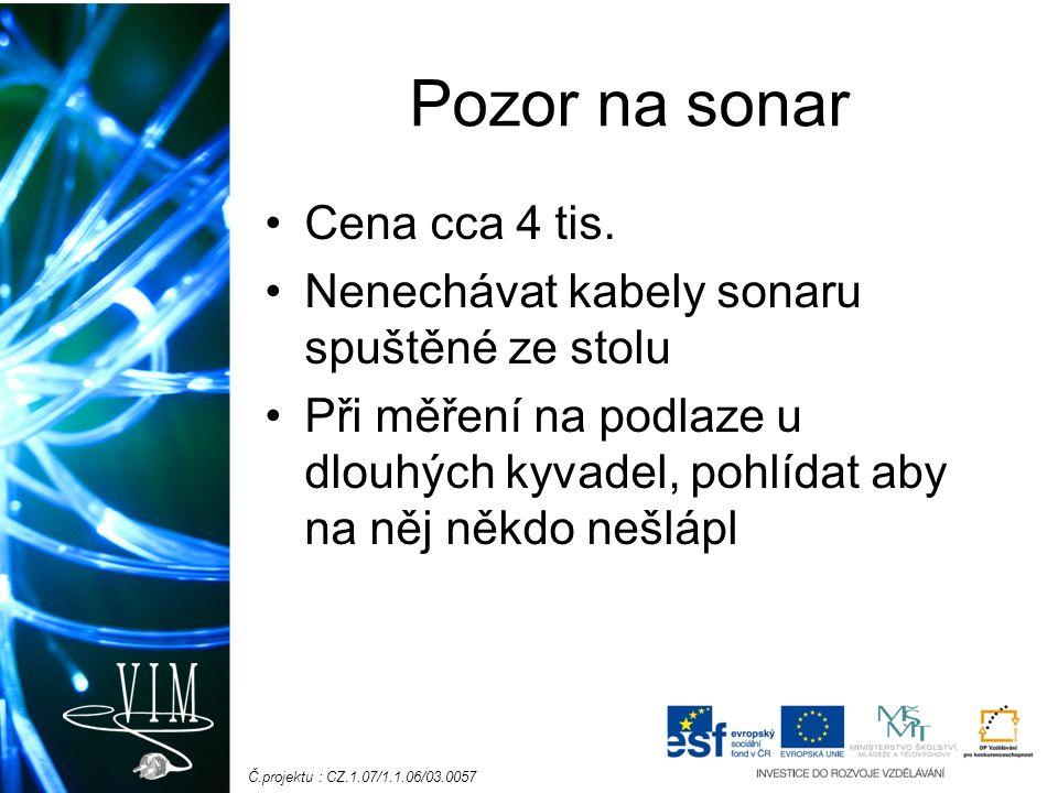 Č.projektu : CZ.1.07/1.1.06/03.0057 Pozor na sonar Cena cca 4 tis.