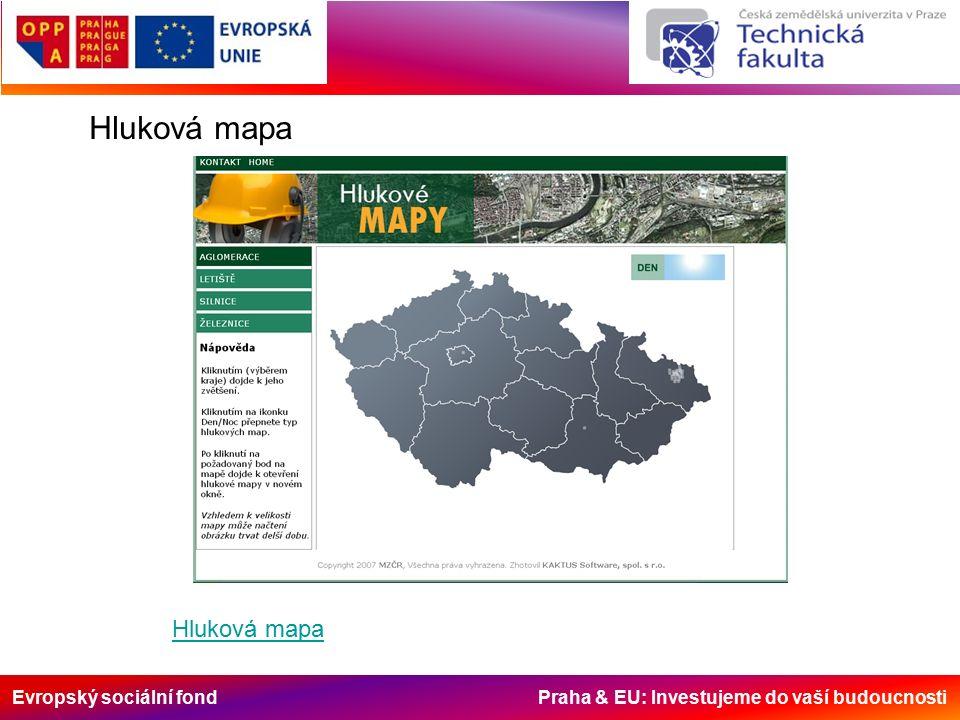 Evropský sociální fond Praha & EU: Investujeme do vaší budoucnosti Hluková mapa