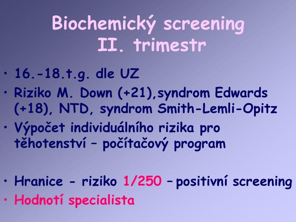 Biochemický screening II. trimestr 16.-18.t.g. dle UZ Riziko M.