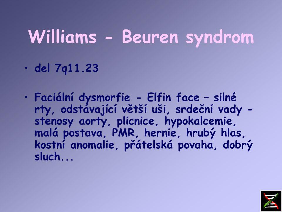 Prader-Willi syndrom Hypotonie, hypotrofie, poruchy příjmu potravy v kojeneckém věku PMR, malá postava, obesita, hyperfagie, akromikrie, hypogonadismus později mikrodele delece 15q11-12 paternální