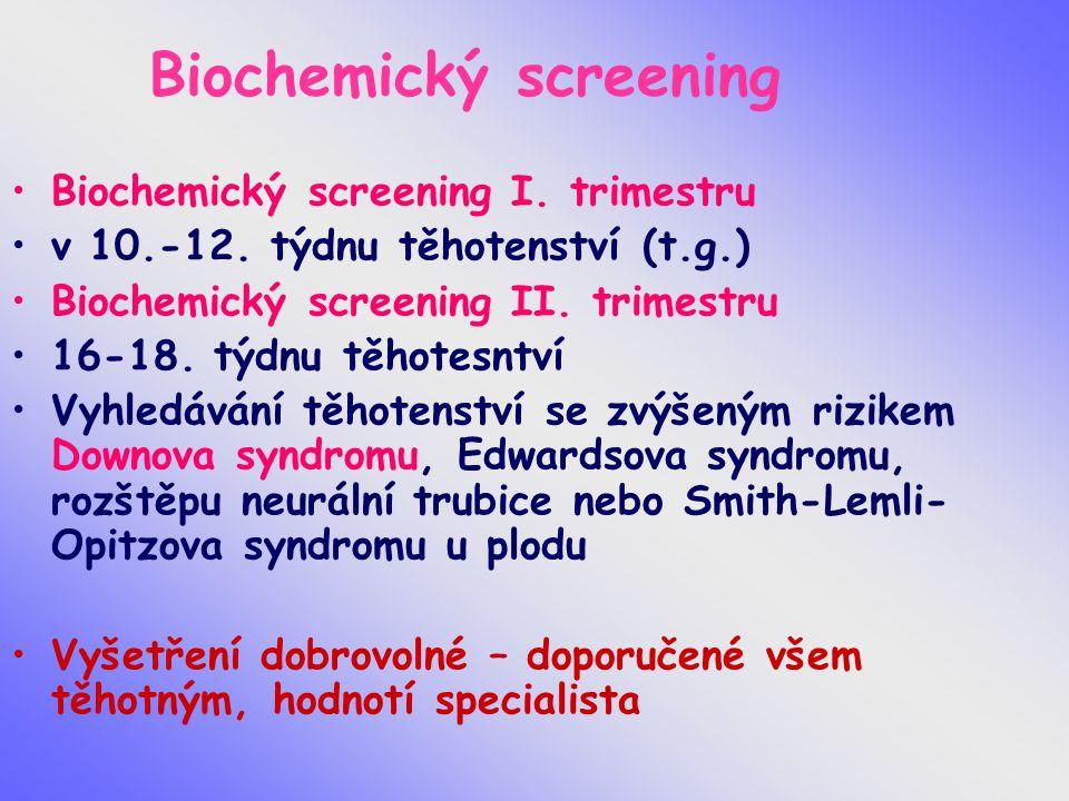Biochemický screening Biochemický screening I. trimestru v 10.-12.
