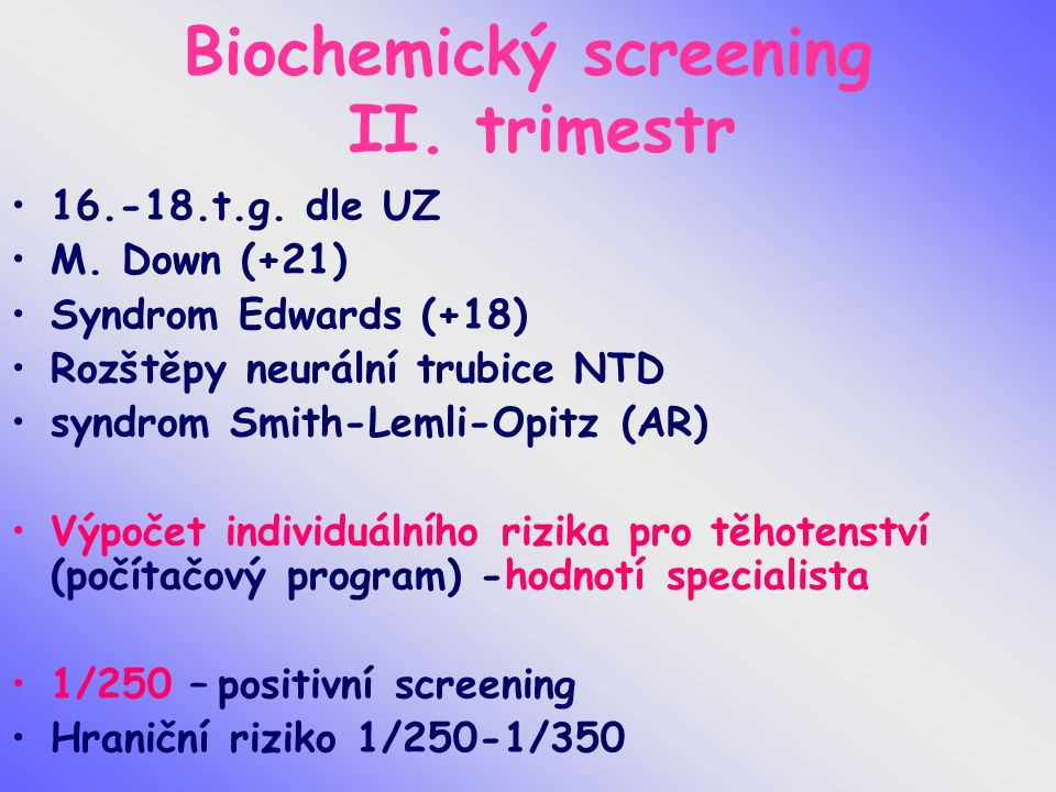 Biochemický screening II. trimestr 16.-18.t.g. dle UZ M.