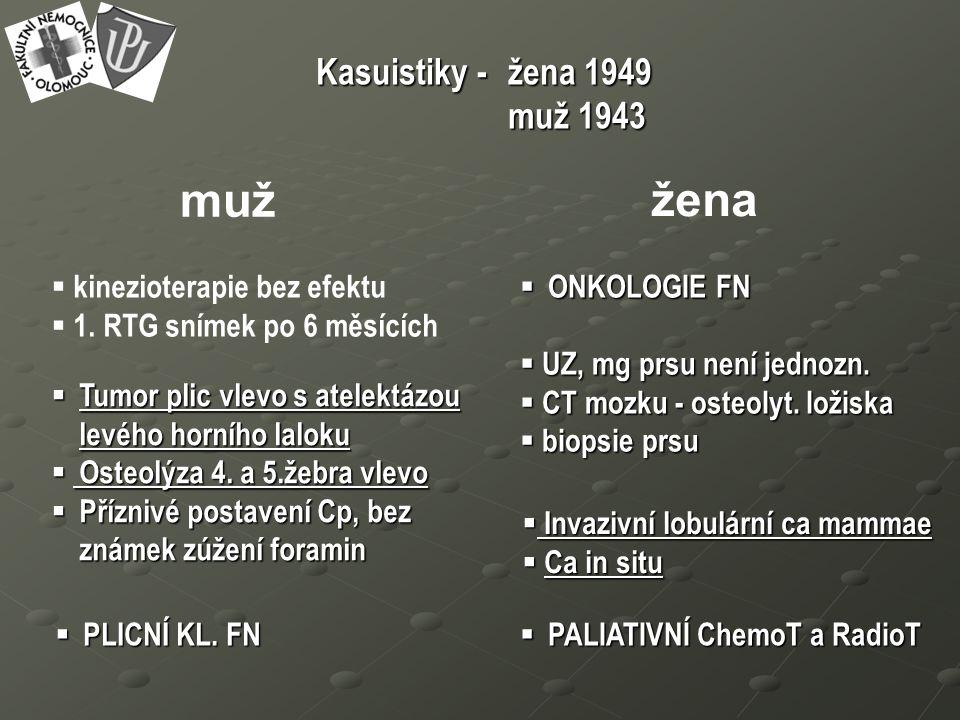 Kasuistiky - žena 1949 muž 1943  kinezioterapie bez efektu  1.