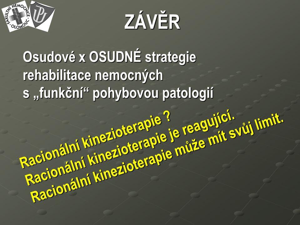 """Osudové x OSUDNÉ strategie rehabilitace nemocných s """"funkční pohybovou patologií Racionální kinezioterapie ."""