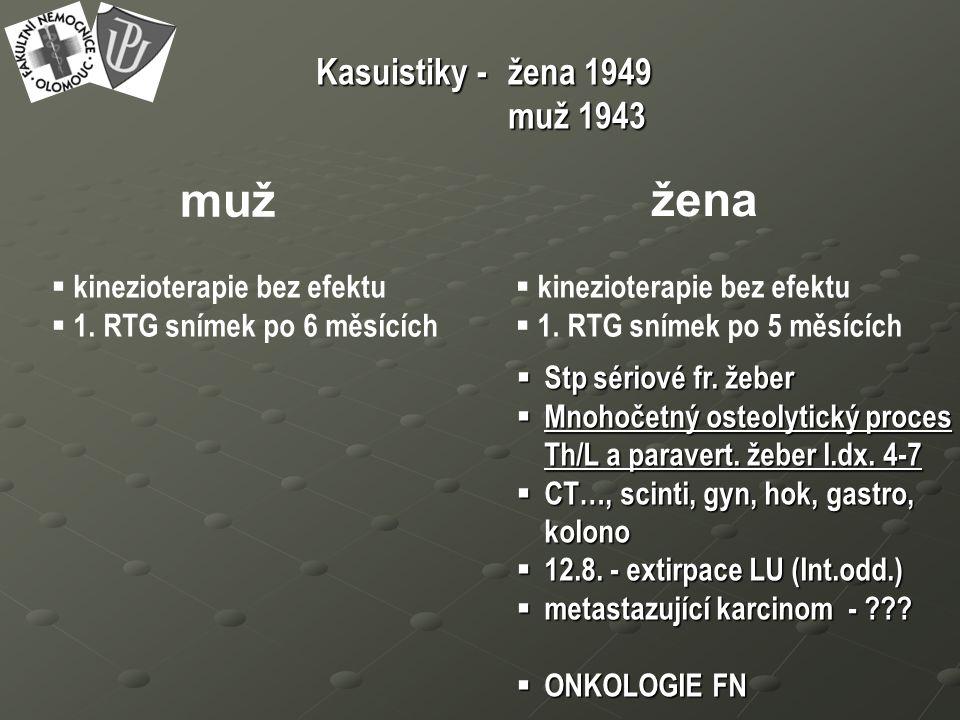 Kasuistiky - žena 1949 muž 1943 muž žena  kinezioterapie bez efektu  1.