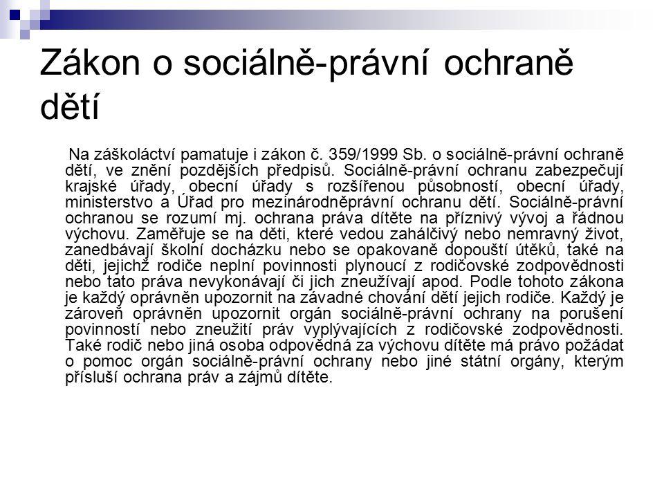 Zákon o sociálně-právní ochraně dětí Na záškoláctví pamatuje i zákon č.