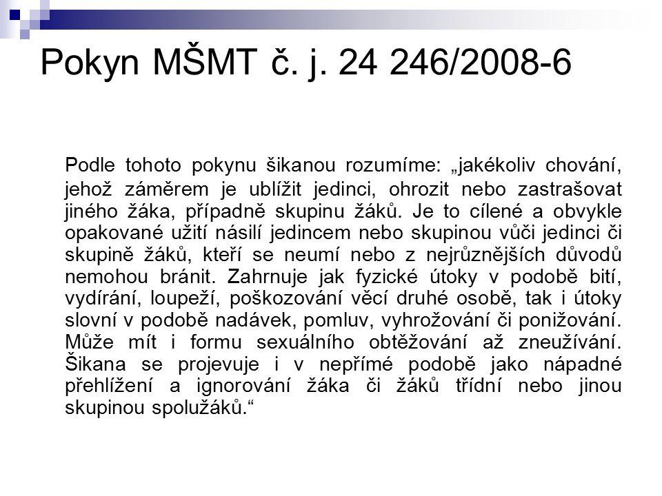 Řešení šikany Nabízí se několik řešení šikany a to: podle pokynu MŠMT č.