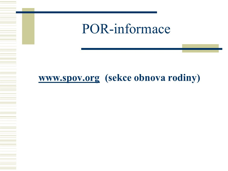 POR-informace www.spov.orgwww.spov.org (sekce obnova rodiny)