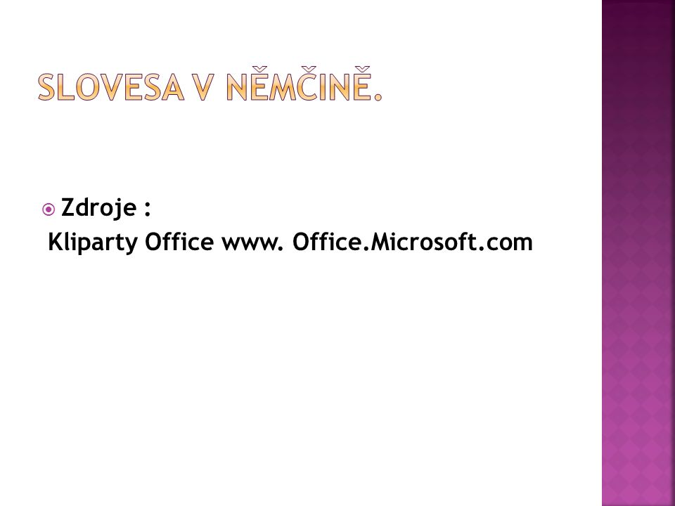  Zdroje : Kliparty Office www. Office.Microsoft.com
