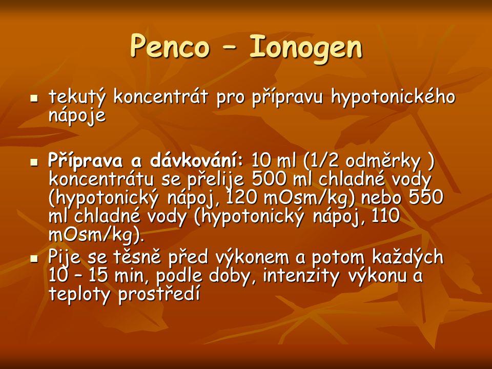 Penco – Ionogen tekutý koncentrát pro přípravu hypotonického nápoje tekutý koncentrát pro přípravu hypotonického nápoje Příprava a dávkování: 10 ml (1/2 odměrky ) koncentrátu se přelije 500 ml chladné vody (hypotonický nápoj, 120 mOsm/kg) nebo 550 ml chladné vody (hypotonický nápoj, 110 mOsm/kg).
