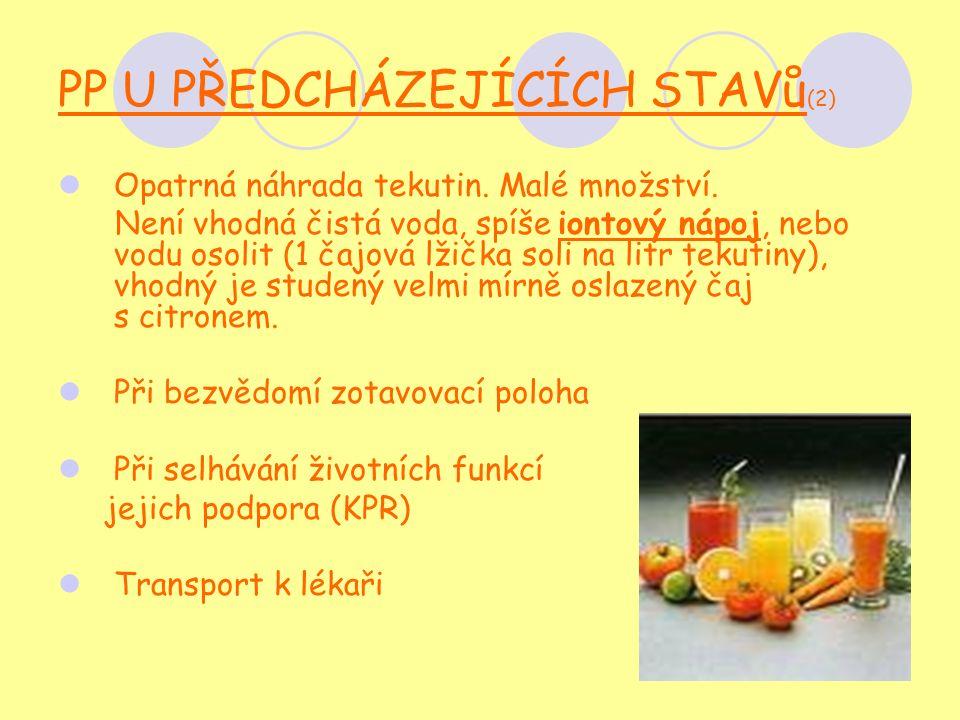 PP U PŘEDCHÁZEJÍCÍCH STAVů (2) Opatrná náhrada tekutin.