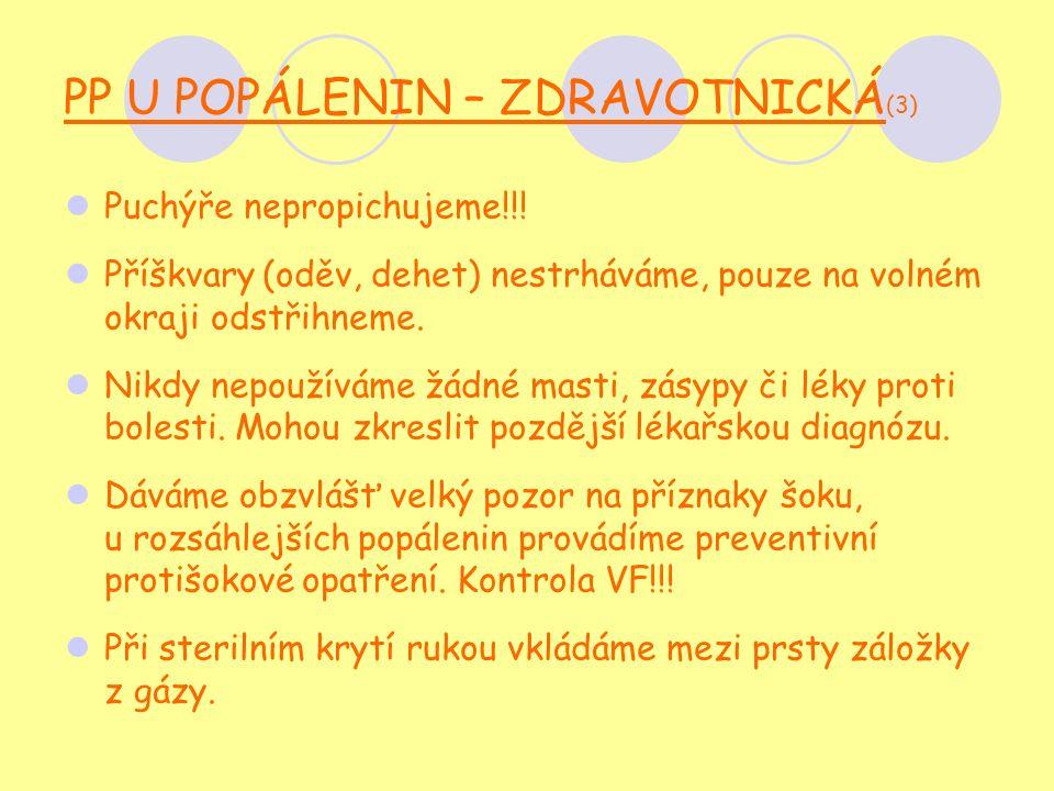 PP U POPÁLENIN – ZDRAVOTNICKÁ (3) Puchýře nepropichujeme!!.