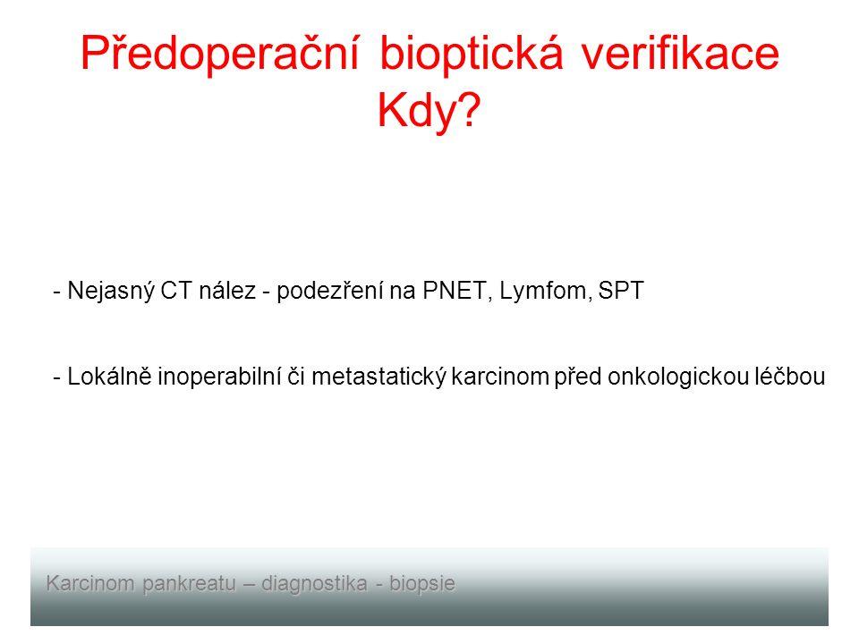 Předoperační bioptická verifikace Kdy.