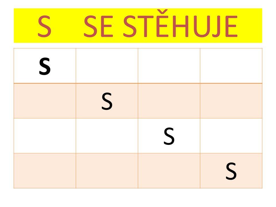 S SE STĚHUJE S S S S