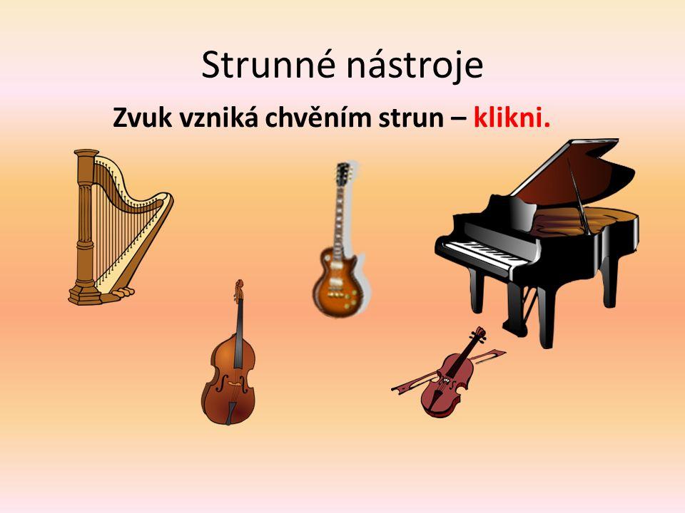 Hudební nástroje Zvuky, které vydávají hudební nástroje, označujeme jako tóny.