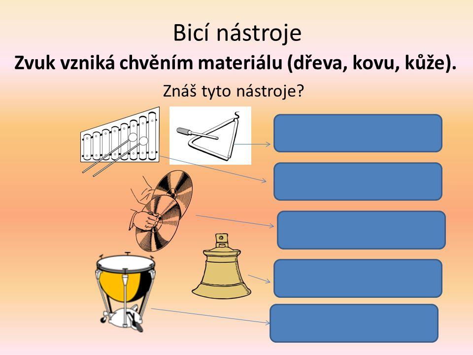 Dechové nástroje Zvuk vzniká chvěním vzduchu Napiš, které dechové nástroje znáš.