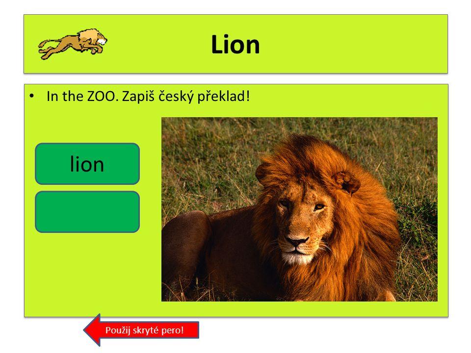 Zebra In the ZOO. Zapiš český překlad! Použij skryté pero! zebra