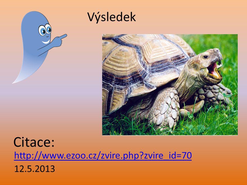http://www.ezoo.cz/zvire.php zvire_id=70 12.5.2013 Citace: Výsledek